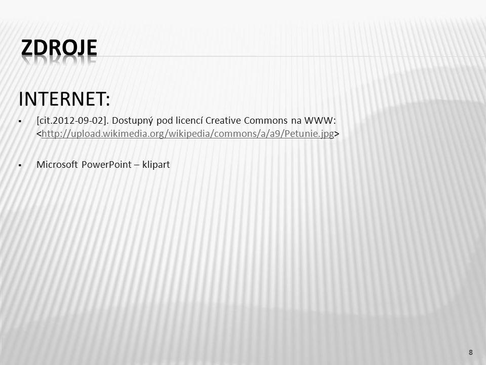 ZDROJE INTERNET: [cit.2012-09-02]. Dostupný pod licencí Creative Commons na WWW: <http://upload.wikimedia.org/wikipedia/commons/a/a9/Petunie.jpg>